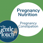 Pregnancy Nutrition: Constipation