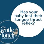 Has your baby lost their tongue thrust reflex?