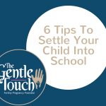 Six Tips For Settling Your Child Into School