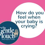 How do you feel when your baby is crying?