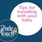 Tips for travelling with your baby